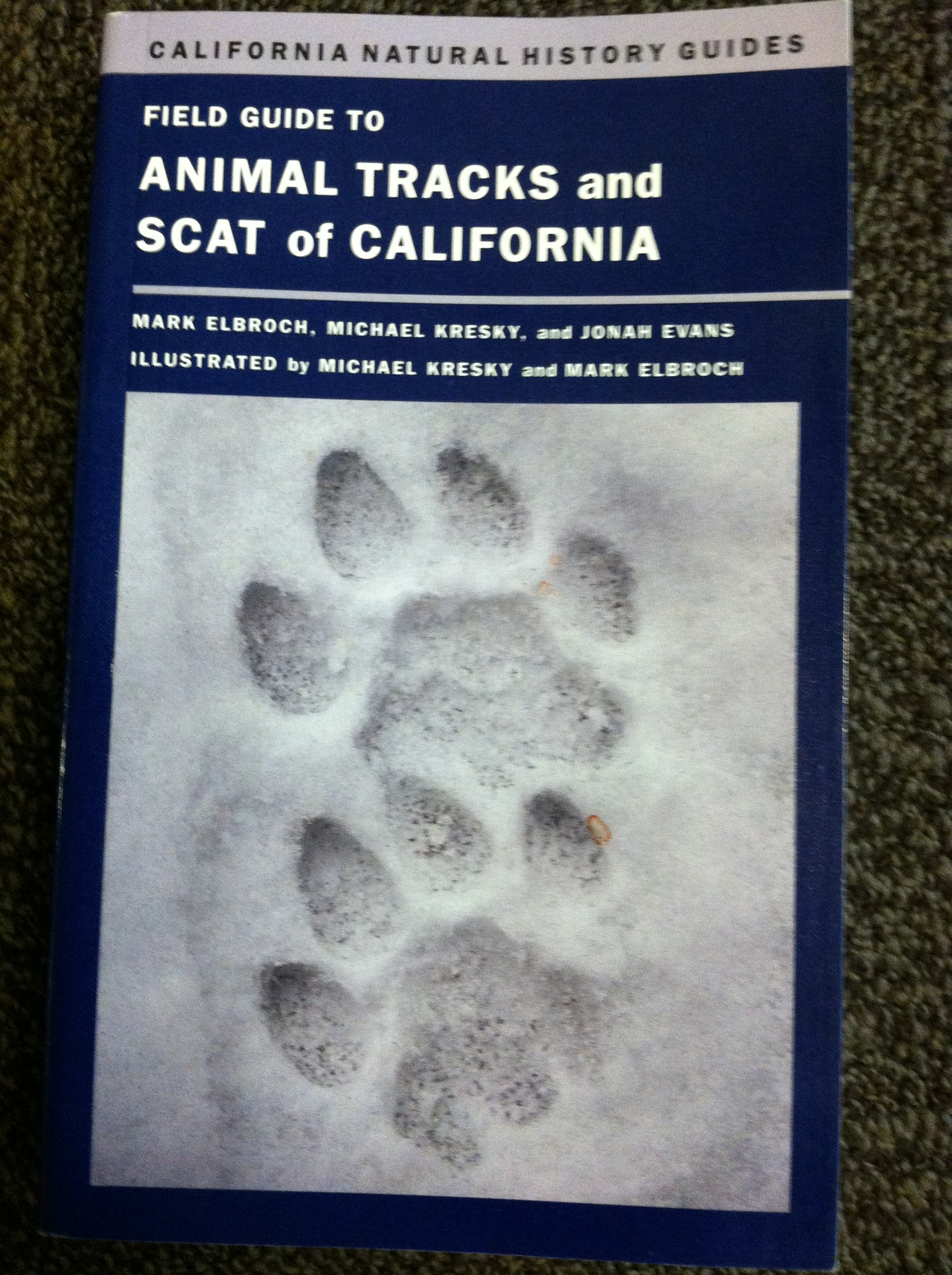 Animal Tracks and Scat of California by Mark Elbroch.